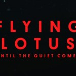 Flying Lotus : Until The Quiet Comes. Teaser, court métrage de Kahlil Joseph.