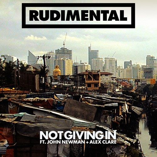 Pochette du single de Rudimental : Not Giving In ft. John Newman & Alex Clare. Cover album.