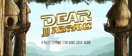 Dear JJ Abrams : 4 Rules to Make Star Wars Great Again