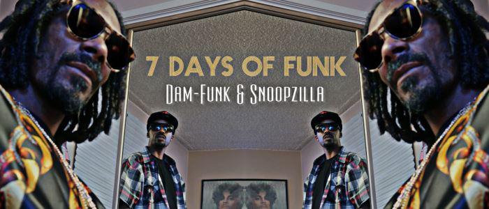 7-Days-of-Funk_Dam-Funk_Snoopzilla_2013