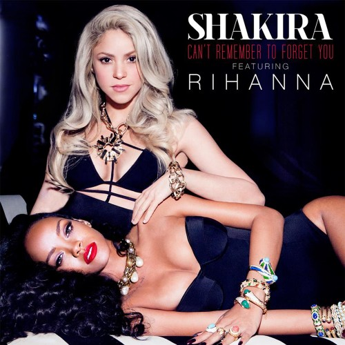 Shakira ft Rihanna : Can't Remember to Forget You (pochette single)