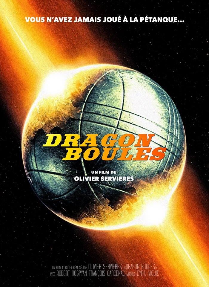 dragon boules : affiche du film /Vous n'avez jamais joué à la pétanque...