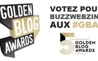 Golden Blog Awards 2014 : votez pour BuzzWebzine ! #GBA5