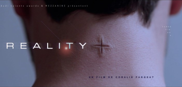 REALITY+ : court-métrage de science-fiction de Coralie Fargeat