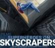 Superheroes on Skyscrapers par Benjamin Von Wong