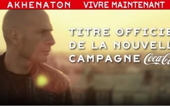 Vivre Maintenant : clip & musique de la pub Coca-Cola par Akhenaton