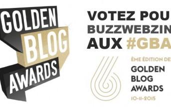 Golden Blog Awards 2015 : votez pour BuzzWebzine ! #GBA6