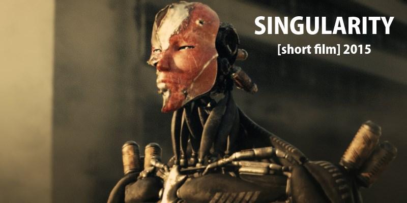 SINGULARITY [short film]2015
