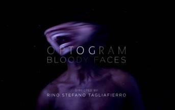 Optogram - Bloody Faces : un clip créatif et horrifique