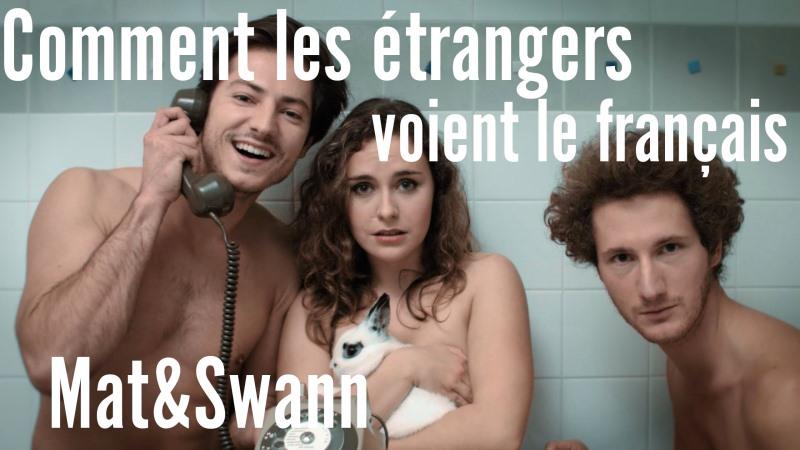 Comment les étranger voient le français ? Par Mat & Swann