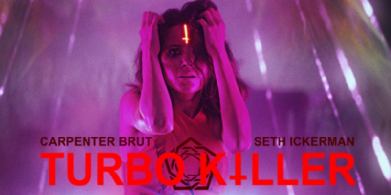 † Carpenter Brut † TURBO KILLER † Directed by Seth Ickerman †
