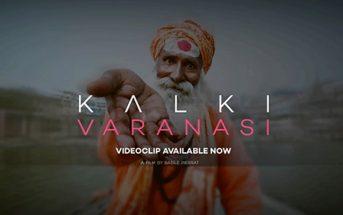 Kalki – Varanasi : un clip auto-produit tourné à New Delhi