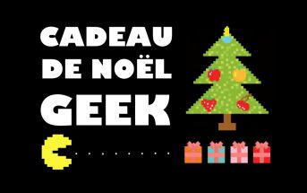 Idée de cadeau de Noël : quel cadeau offrir à un Geek ?