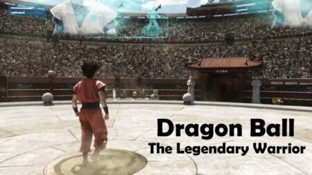 Dragon Ball: The Legendary Warrior 2017