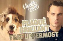 Vivelle Dop - Plaqué Brillant x Uppermost
