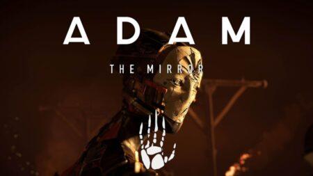 ADAM: The Mirror - Neill-Blomkamp