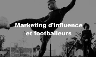 Marketing d'influence et footballeurs : l'émergence du placement de produit