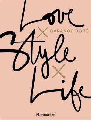 Garance Doré : Love x Style x Life