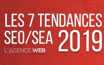 Quelles sont les tendances SEO / SEA pour être bien référencé en 2019 ?