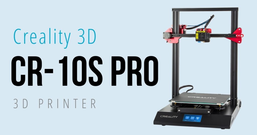 Imprimante 3D Creality3D CR-10S Pro