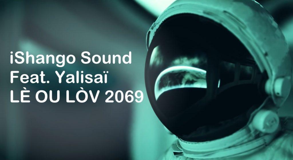 iShango Sound Feat. Yalisaï - LÈ OU LÒV 2069