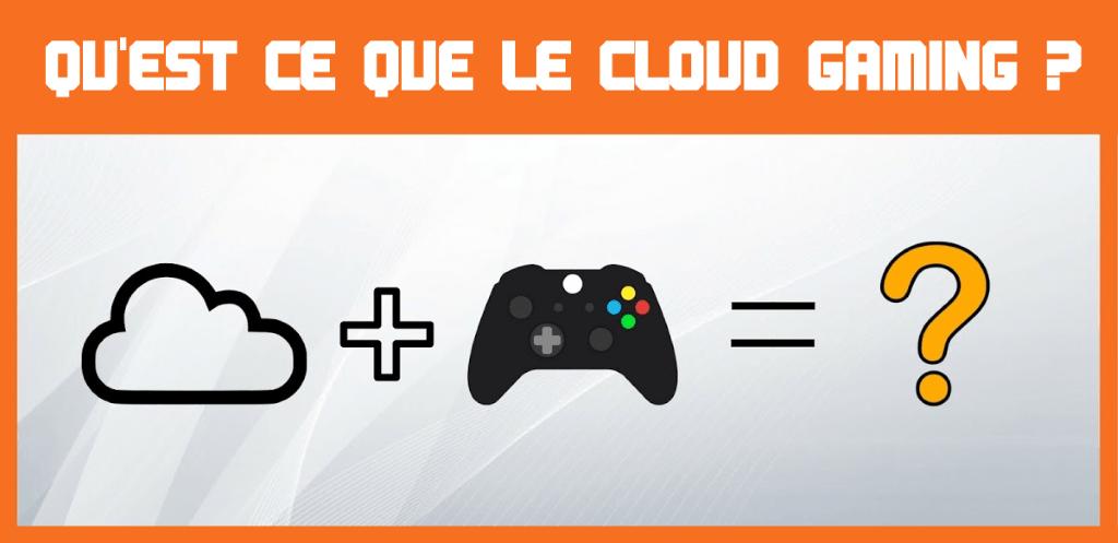 Qu'est-ce que le cloud gaming ?