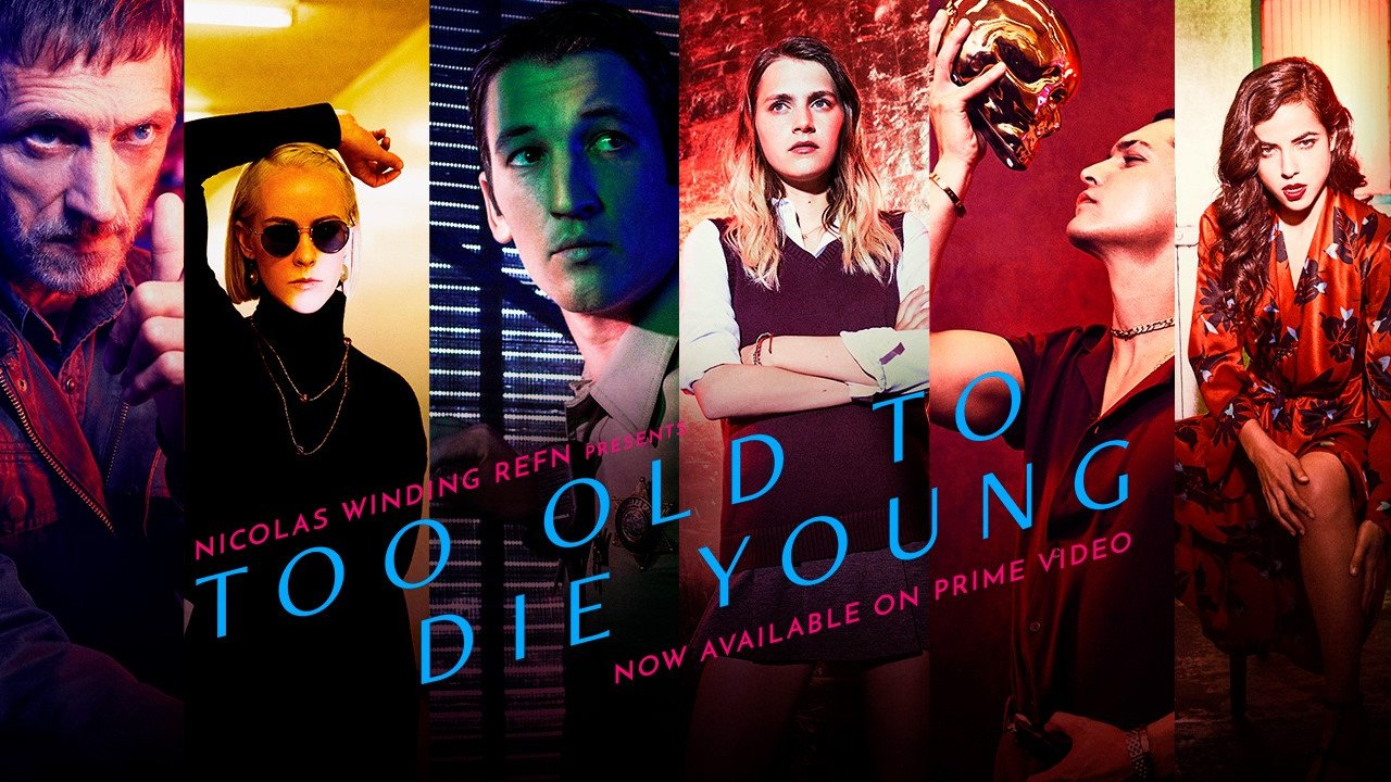 Too Old To Die Young : la serie Amazon Prime Video