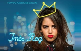 Mets des paillettes dans ta vie avec l'humoriste Inès Reg