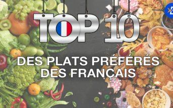 Quels sont les 10 plats préférés des français ?