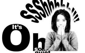 It's Oh So Quiet : chanson, reprises et musiques de pub