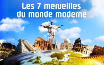 À la découverte des 7 merveilles du monde moderne