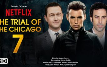 Netflix présentera The Trial of the Chicago 7 avant la fin de 2020