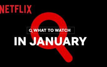 Sorties Netflix janvier 2021 : top des séries et films à voir