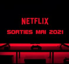 Sorties Netflix mai 2021 : top des séries et films à voir
