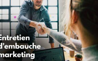 6 conseils pour réussir un entretien d'embauche en marketing