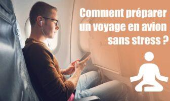 Comment préparer un voyage en avion sans stress ?