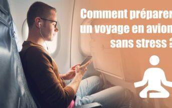 Voyager en avion : 17 conseils pour préparer un voyage sans stress