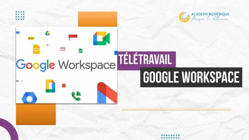 Le télétravail avec Google