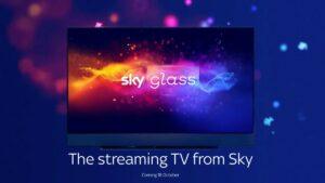 Sky Glass, la télévision sans antenne parabolique et sans décodeur.