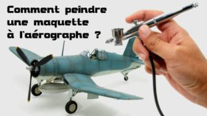 Comment peindre une maquette à l'aérographe ?