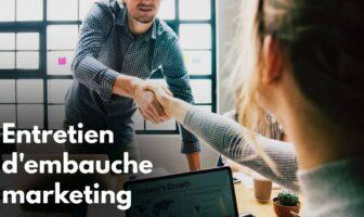 conseils pour réussir un entretien d'embauche en marketing